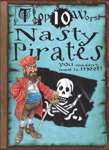 Nasty Pirates: You Wouldn't Want to Meet! (Top 10 Worst) (9781433940866) by Fiona MacDonald