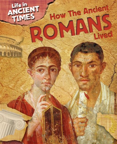 9781433940941: How the Ancient Romans Lived (Life in Ancient Times)