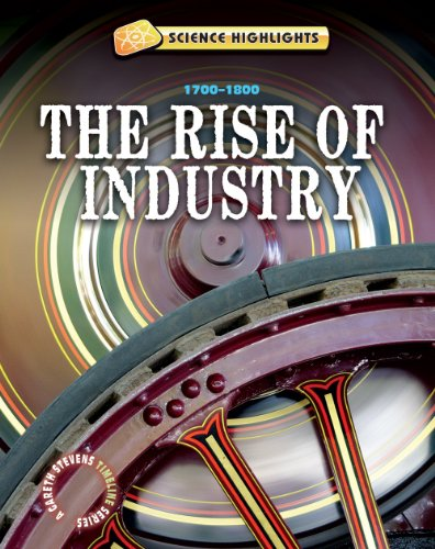 The Rise of Industry: 1700-1800 (Library Binding): Charlie Samuels
