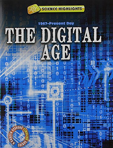 The Digital Age (1947 Present Day) (Science Highlights: a Gareth Stevens Timeline Series): Samuels,...
