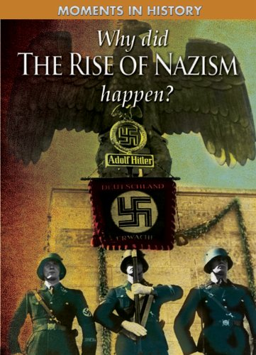 Why Did the Rise of the Nazis Happen? (Moments in History) (1433941759) by Charles Freeman