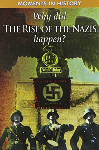9781433941764: Why Did the Rise of the Nazis Happen? (Moments in History)