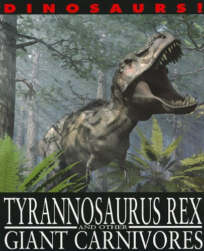 9781433942372: Tyrannosaurus Rex and Other Giant Carnivores (Dinosaurs!)