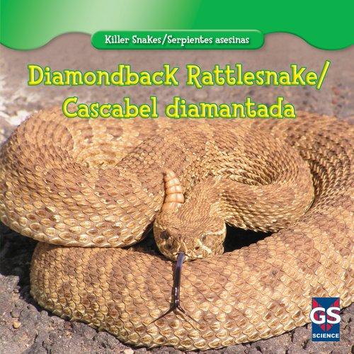 Diamondback Rattlesnake/Cascabel Diamantada (Killer Snakes/Serpientes Asesinas): Autumn Leigh