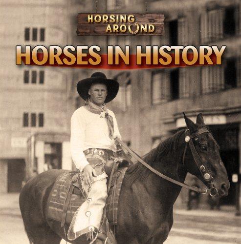 Horses in History (Horsing Around): Barbara M. Linde
