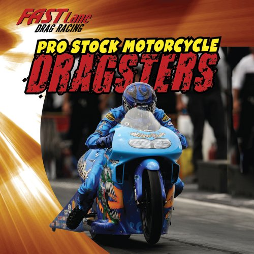 9781433947032: Pro Stock Motorcycle Dragsters (Fast Lane: Drag Racing)