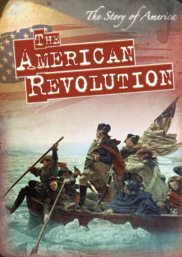 The American Revolution (Story of America)