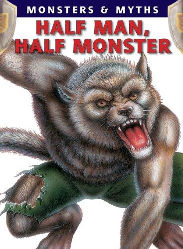 Half Man, Half Monster (Monsters & Myths) (1433950030) by McCall, Gerrie; Regan, Lisa