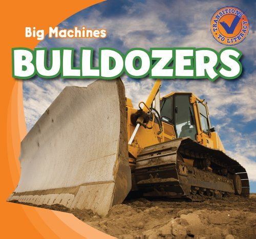 9781433955525: Bulldozers (Big Machines - Transitions to Literacy)