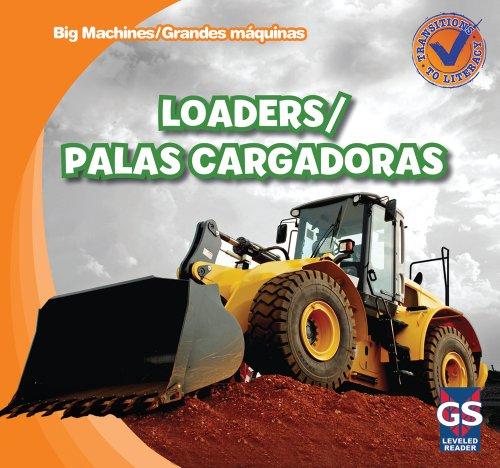9781433955822: Loaders / Palas Cargadoras (Big Machines / Grandes Maquinas)