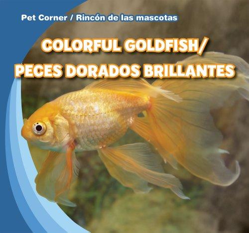 9781433956010: Colorful Goldfish / Peces dorados brillantes (Pet Corner / Rincon de las mascotas)