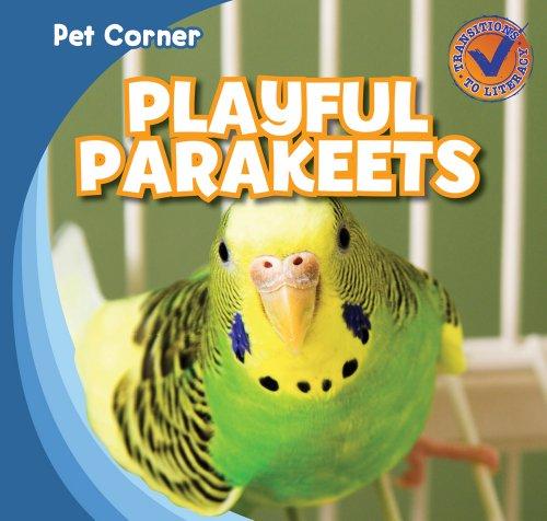 9781433956096: Playful Parakeets (Pet Corner)