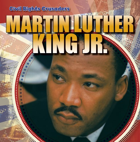 9781433956928: Martin Luther King Jr. (Civil Rights Crusaders)