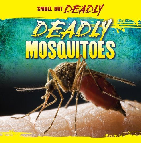 Deadly Mosquitoes (Small But Deadly): Richter, Abigail