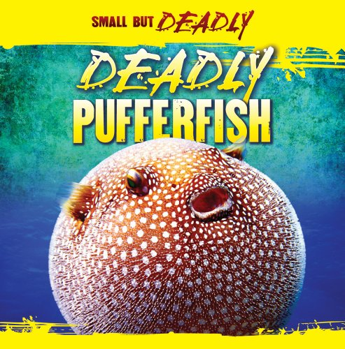 Deadly Pufferfish (Small But Deadly): Leigh, Autumn