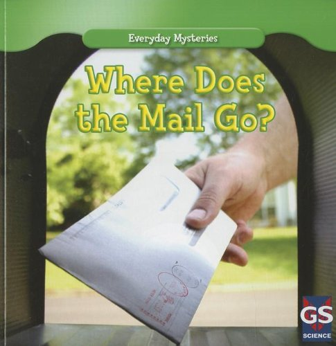 9781433963315: Where Does the Mail Go? (Everyday Mysteries)