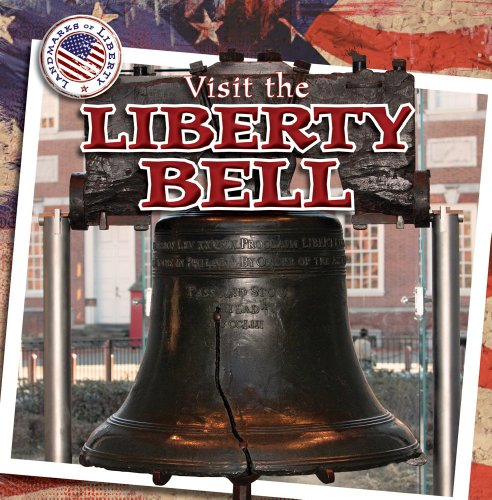 Visit the Liberty Bell (Landmarks of Liberty) (1433963949) by James Francis PH.D.