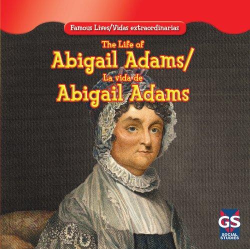 The Life of Abigail Adams / La Vida de Abigail Adams (Famous Lives / Vidas Extraordinarias): Maria ...