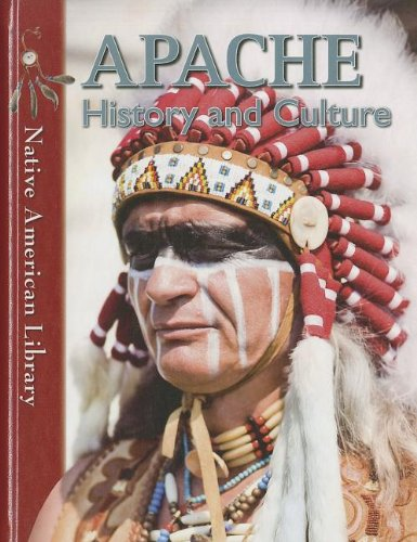 9781433966620: Apache History and Culture (Native American Library)