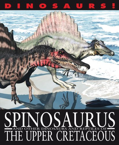 9781433967214: Spinosaurus and Other Dinosaurs and Reptiles from the Upper Cretaceous (Dinosaurs! (Gareth Stevens))