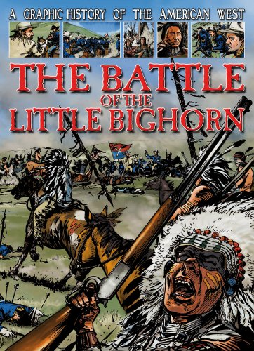 9781433967337: The Battle of the Little Bighorn (Graphic History of the American West)