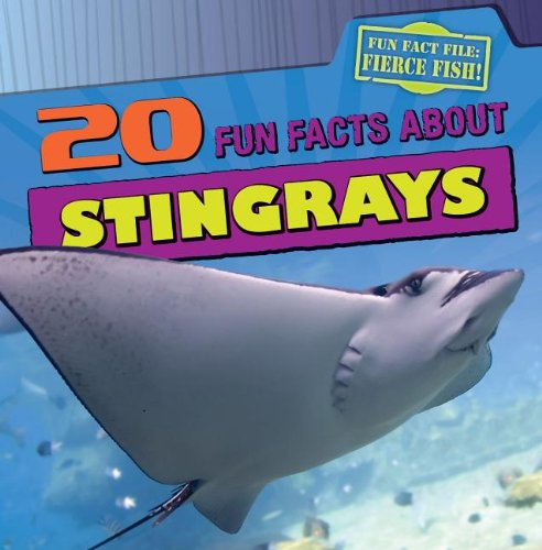 20 Fun Facts About Stingrays: Niver, Heather Moore