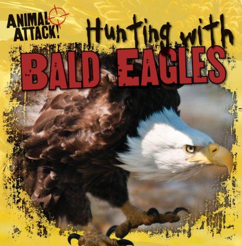 Hunting with Bald Eagles (Hardback): Paige Thurnherr