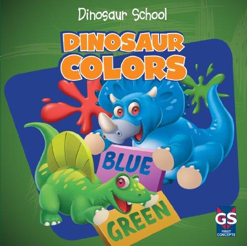 Dinosaur Colors (Dinosaur School): Ava Saviola