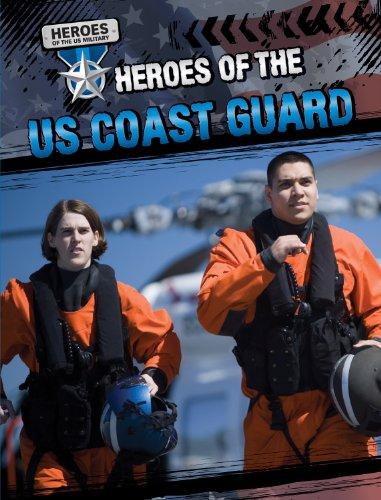 Heroes of the US Coast Guard (Heroes of the Us Military (Gareth Stevens)): Shea, John M.