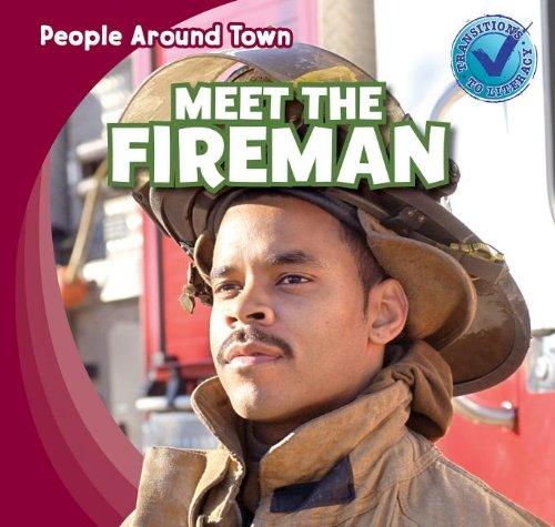 9781433973291: Meet the Fireman (People Around Town (Paperback))