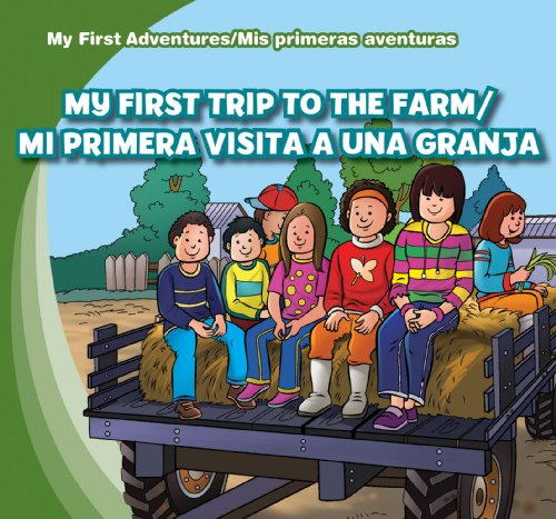 My First Trip to the Farm/Mi Primera Visita a Una Granja (My First Adventures / MIS ...