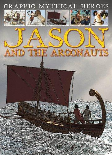 Jason and the Argonauts (Graphic Mythical Heroes): Gary Jeffrey