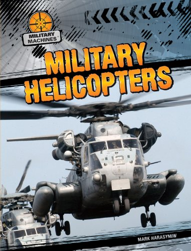 Military Helicopters (Military Machines): Harasymiw, Mark