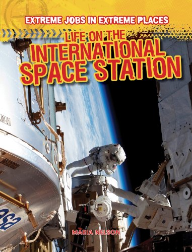 Life on the International Space Station (Extreme Jobs in Extreme Places (Gareth Stevens)): Maria ...