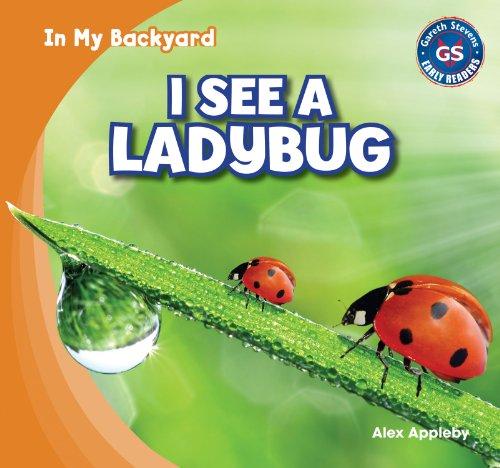 I See a Ladybug (In My Backyard): Appleby, Alex