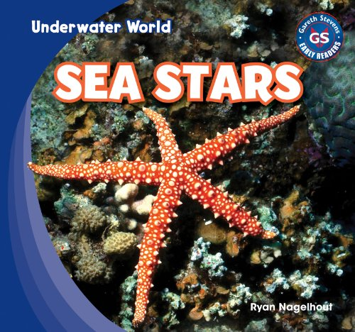 Sea Stars (Underwater World): Nagelhout, Ryan