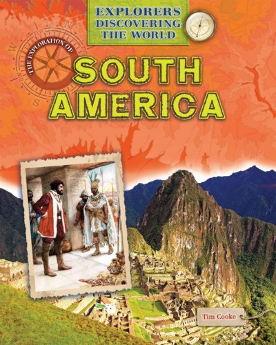 9781433986277: The Exploration of South America (Explorers Discovering the World)