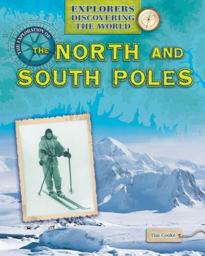 9781433986321: The Exploration of the North and South Poles (Explorers Discovering the World)