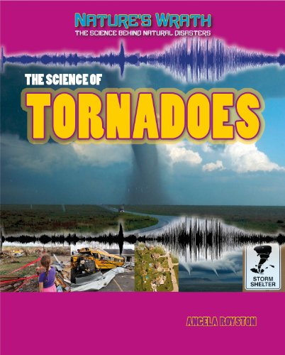 9781433986635: The Science of Tornadoes (Nature's Wrath: the Science Behind Natural Disasters)