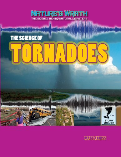 9781433986642: The Science of Tornadoes (Nature's Wrath: the Science Behind Natural Disasters)