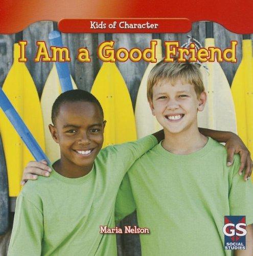 9781433990182: I Am a Good Friend (Kids of Character)