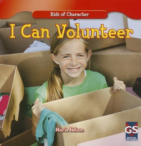 I Can Volunteer (Kids of Character): Nelson, Maria