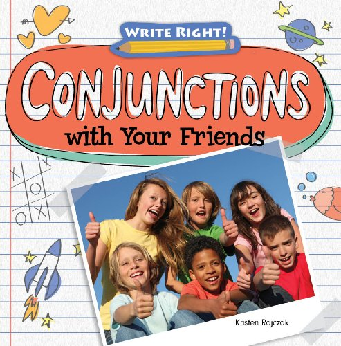 9781433990731: Conjunctions with Your Friends (Write Right! (Gareth Stevens))
