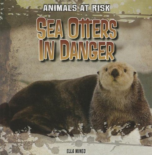 9781433991707: Sea Otters in Danger (Animals at Risk)