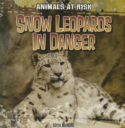 9781433991752: Snow Leopards in Danger (Animals at Risk)