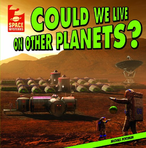 Could We Live on Other Planets? (Space Mysteries (Gareth Stevens)): Michael Portman