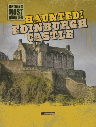 9781433992544: Haunted! Edinburgh Castle (History's Most Haunted (Gareth Stevens))