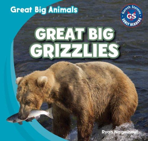 Great Big Grizzlies: Nagelhout, Ryan