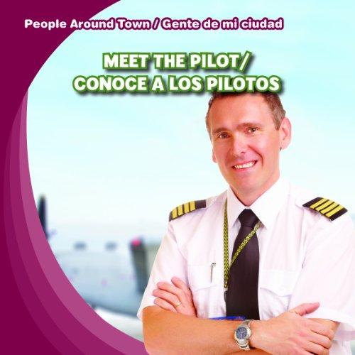 Meet the Pilot / Conoce a Los Pilotos (People Around Town / Gente De Mi Ciudad): Jeffries...