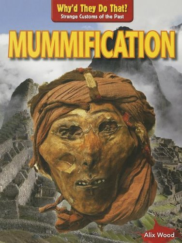9781433995897: Mummification (Why'd They Do That? Strange Customs of the Past)